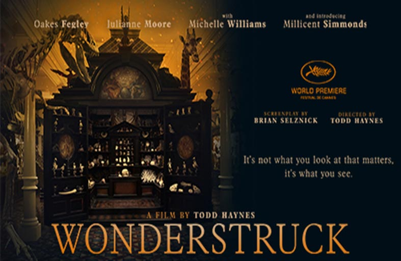 Wonderstruck... قصة  خرافية مليئة بالمشاعر التي تمسنا بصدق