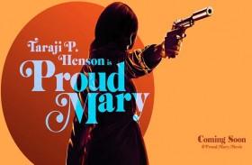 Proud Mary يهدف إلى تمكين المرأة في زمن نحن بأمس الحاجة إلى ذلك